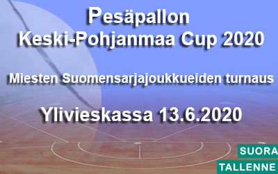Pesäpallon Keski-Pohjanmaa Cup 2020 Miesten suomensarjajoukkueet 13.6. Ylivieskassa