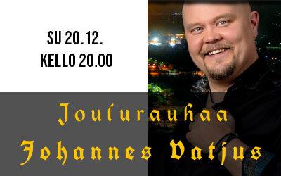 Joulurauhaa Johannes Vatjus 20.12.2020